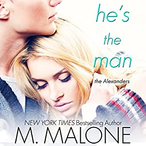 He's the Man: The Alexanders, Book 3 | [M. Malone]