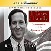 It Takes a Family: Conservatism and the Common Good | [Rick Santorum]