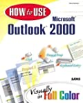 How to Use Microsoft Outlook 2000 by...
