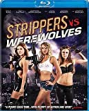 STRIPPERS VS WEREWOLVES (BLU-RAY) STRIPPERS VS WEREWOLVES (BLU-RAY)