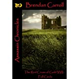 The Red Cross of Gold XVII:. Full Circle: Assassin Chroniclesby Brendan Carroll