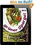 Best of gr�ner Spargel: 10 Rezept-Ide...