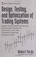 Design, Testing, and Optimization of Trading Systems by Pardo