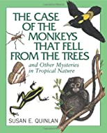 The Case of Monkeys That Fell from the Trees: And Other Mysteries in Tropical Nature
