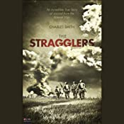 The Stragglers: An Incredible True Story of Survival from the Korean War | [Charles Smith]