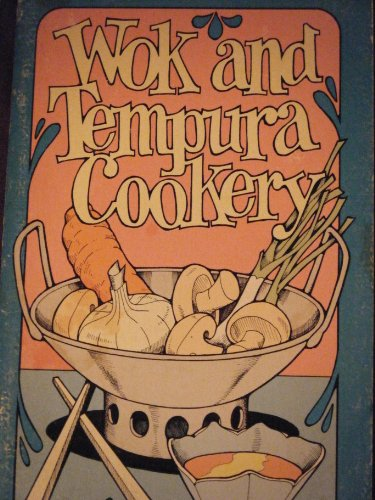 Wok and Tempura Cookery by Irena & Barbara Farr Chalmers