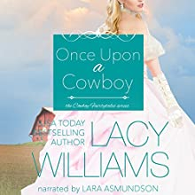 Once Upon a Cowboy: Cowboy Fairytales, Book 1 Audiobook by Lacy Williams Narrated by Lara Asmundson