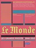 echange, troc Pascale Robert-Diard, Didier Rioux, Collectif - Le Monde : les grands procès (1944-2010)