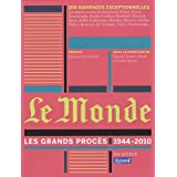 Le Monde : les grands proc�s (1944-2010)par Pascale Robert-Diard