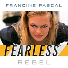 Rebel  (       UNABRIDGED) by Francine Pascal Narrated by Elizabeth Evans