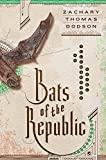 Bats of the Republic: An Illuminated Nov...