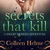 Secrets That Kill: A Shelby Nichols Adventure, Volume 4 | [Colleen Helme]