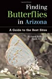 img - for Finding Butterflies in Arizona: A Guide to the Best Sites by Bailowitz, Richard A., Brodkin, Hank(October 1, 2007) Paperback book / textbook / text book