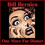 One More for Dinner: Short Story | Bill Bernico