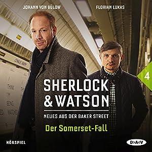 Der Somerset-Fall (Sherlock & Watson - Neues aus der Baker Street 4) Hörspiel