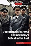 "David Stahel, ""Operation Barbarossa and Germany's Defeat in the East"" (Cambridge UP, 2009)"