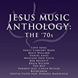 Maranatha Music: Jesus Music Anthology 70s
