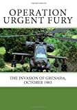 img - for Operation Urgent Fury: The Invasion of Grenada, October 1983 book / textbook / text book