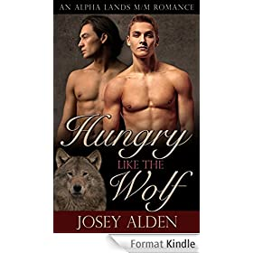Hungry Like the Wolf: An Alpha Lands M/M Gay Paranormal Romance Novella (English Edition)