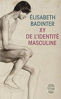 XY, de l'identité masculine par Badinter