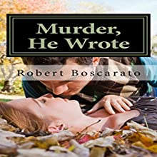 Murder, He Wrote: Jack The Ripper Audiobook by Robert K Boscarato Narrated by Scot Wilcox