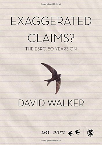 Exaggerated Claims?: The ESRC, 50 Years On (SAGE Swifts)