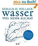 Wasser - viel mehr als H2O: Bahnbrech...