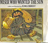 img - for The Miser Who Wanted the Sun book / textbook / text book