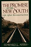 The Promise of the New South: Life after Reconstruction (0195085485) by Edward L. Ayers
