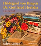 Hildegard von Bingen - Dr. Gottfried Hertzka: Ein Lesebuch