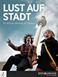 img - for Lust auf Stadt (German Edition) book / textbook / text book