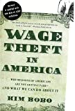 Wage Theft in America: Why Millions of Working Americans Are Not Getting Paid-And What We Can Do About It