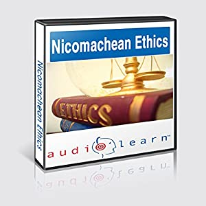 Aristotle's Nicomachean Ethics AudioLearn: AudioLearn Philosophy Series | [ AudioLearn Editors]