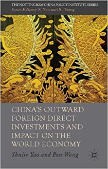 China's Outward Foreign Direct Investments And Impact On The World Economy (Nottingham China Policy Institute)