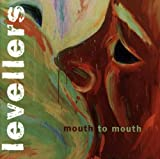 Mouth To Mouth Levellers