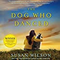 The Dog Who Danced (       UNABRIDGED) by Susan Wilson Narrated by Fred Berman, Christina Delaine