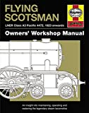 Flying Scotsman: LNER Class A3 Pacific 4472, 1923 onwards (Owners Workshop Manual)