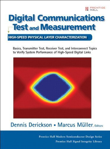 Digital Communications Test and Measurement: High-Speed Physical Layer Characterization (paperback) (Prentice Hall Modern Semiconductor Des