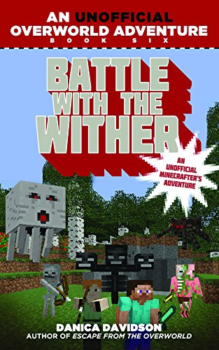 Battle with the Wither An Unofficial Overworld Adventure, Book Six [Davidson, Danica] (Tapa Blanda)
