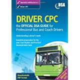 Driver CPC - the Official DSA Guide for Professional Bus and Coach Drivers Bookby Driving Standards Agency