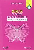 Mincir et garder son poids de forme avec l'auto-hypnose (1CD audio)