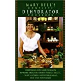 Mary Bell's Complete Dehydrator Cookbook ~ Mary T. Bell