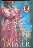 The Affectionate Adversary (Miss Pickworth Series #1) (0739466097) by Catherine Palmer
