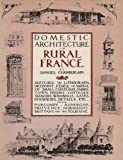Domestic Architecture in Rural France (0803815786) by Chamberlain, Samuel