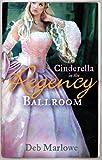 Cinderella in the Regency Ballroom: Her Cinderella Season / Tall, Dark and Disreputable (Mills & Boon M&B) (Mills & Boon Regency Collection)