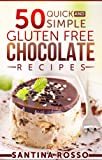 50 Quick and Simple Gluten FREE Chocolate Recipes (BEST SELLER RECIPE BOOK): Look inside... (Unforgettable Meals)