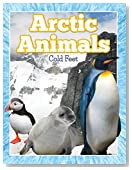 Arctic Animals (Cold Feet): From Penguins to Polar Bears (Fun Animal Facts)