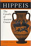 Hippeis: The Cavalry of Ancient Greece (History and Warfare)