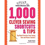 PatternReview.com 1,000 Clever Sewing Shortcuts and Tips: Top-Rated Favorites from Sewing Fans and Master Teachersby Deepika Prakash