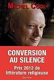 Conversion au silence. Itinéraire spirituel d'un journaliste